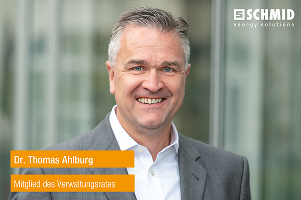 Verwaltungsrat Mitglied Dr. Thomas Ahlburg Schmid AG energy solutions